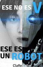 ¡Ese no es V, Ese es un robot! ► Kim Taehyung by ClaReEsBra