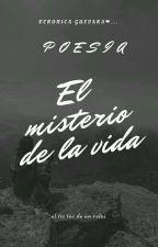 ❤POESÍA👊 El Misterio De La Vida ❤ by lunaAzul75231165