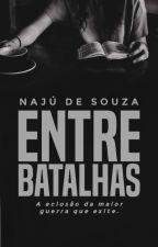 Entre batalhas by euanajulia