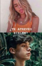 ¿Te atreves Birlem? by dianabiirlem