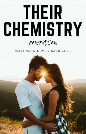 Their Chemistry REWRITTEN by KaeNicole