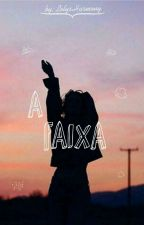 A Faixa by LelyssHarmony