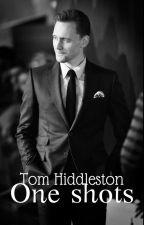 Tom Hiddleston ×One Shots× by FanficsKay