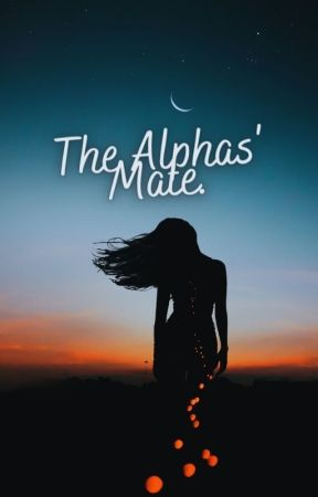 The Alphas' Mate. (GirlxGirl) (UNDER REWRITE AND EDITING) by ReadingMySirens