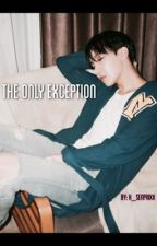 The Only Exception (J-HOPE) + Sequel (Coming Soon) by Koneko_Senpaixx
