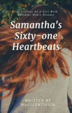 Samantha's Sixty-one Heartbeats by Magicentifica