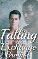 Falling For My Exchange Brother [ BOOK 1 & 2 ] by YOLOwriting101