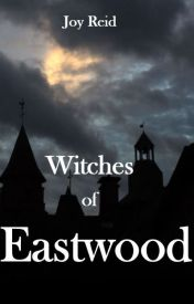 Witches of Eastwood by joy_reid
