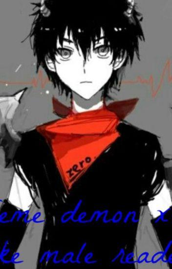 Seme Demon x uke male reader {Finished} - 👑Queen👑 - Wattpad