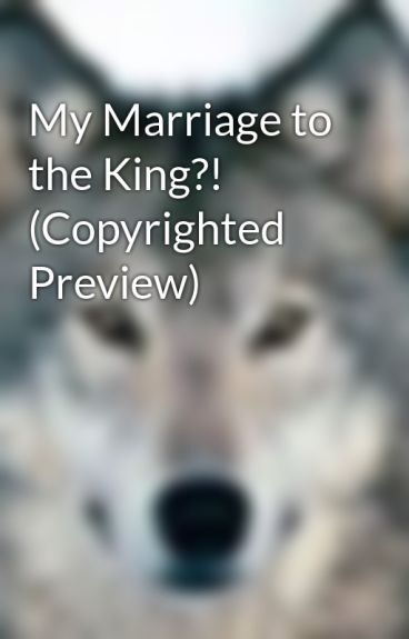 My Marriage to the King?! (Copyrighted Preview) by 32garfield