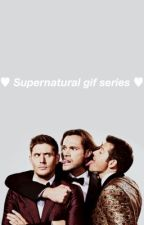 SUPERNATURAL GIF SERIES by ThatMarvelLoser