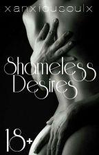 Shameless Desires by xanxiousoulx