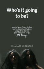 Who's it going to be? {C.C•Y/N•L.J} by ArianaGrandeBabe