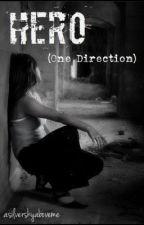 Hero (One Direction) [On Hold] by asilverskyaboveme