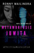 Metamorfosis Juwita by ThrillingMysteryClub
