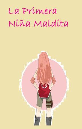 La Primera Niña Maldita (SASUSAKU) by SaraAcosta068