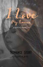 I Love My Fiance by kiraviravi