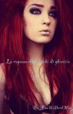 La ragazza dagli occhi di ghiaccio  by _IlSorrisoDiStyles_