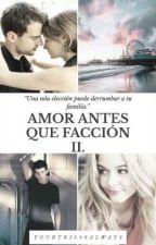 Amor Antes Que Facción II: Divergente. by Blackbird1411