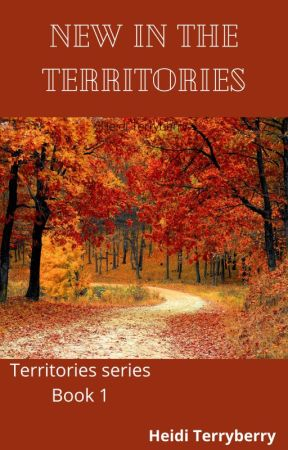 New In The Territories (Book 1) by heiditerryberry