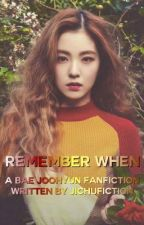 REMEMBER WHEN ➳ Bae Joohyun by jichufiction