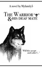 The warrior and his deaf mate by myfamily5