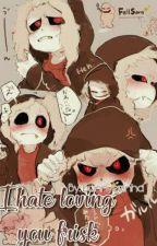 I hate loving you Frisk by Bunnyezinha