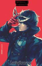 Persona 5 Oneshots by gamingnonsense