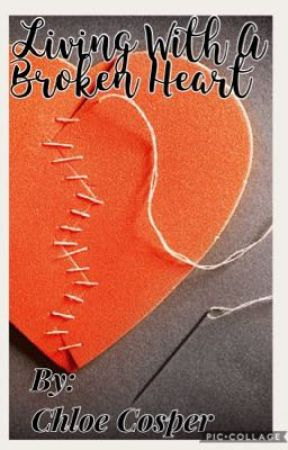 Living With A Broken Heart - Note From Author - Wattpad