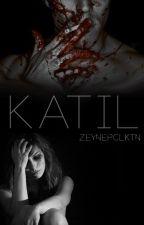 KATİL by ZeynepClktn