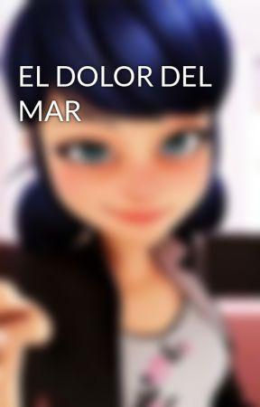EL DOLOR DEL MAR by YulianaMiku