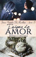 Série Família De Marttino - Enigma Do Amor (Degustação) by MnicaCristina140