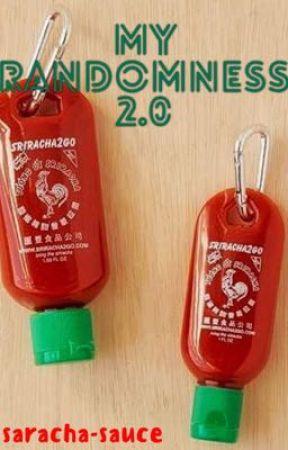 My Randomness 2.0 by saracha-sauce