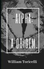 Alpha: A origem. by WilliamToriccelli