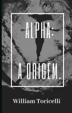 Alpha: A origem. by WilliamToriccelli