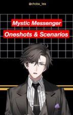 Mystic Messenger Scenarios And Oneshots by choba_tea