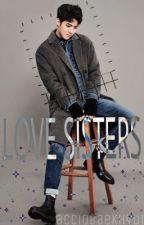 Love Sisters ☇ Sehun.  by acciobaekhyun