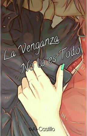 ✿La Venganza No lo es Todo.◁ Sasusaku ▷ by A-Castillo