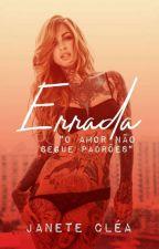 Errada  (COMPLETO) by Janeteclea1006