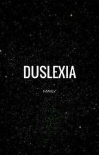 °•DUSLEXIA•° by -DUSLEXIA