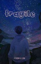 Fragile by fadhillah60946217