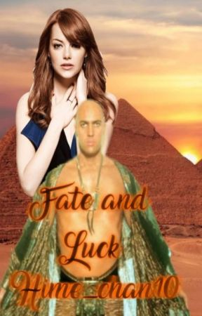 Fate and Luck [ The Mummy Returns Fanfic] by Hime_chan10
