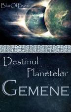 Destinul Planetelor Gemene by BlurOfFives