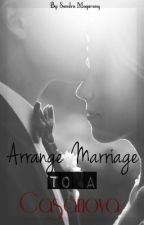 Arranged Marriage to a Casanova by chihoon16