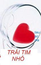 Trái Tim Nhỏ ( BH) by tieuacma