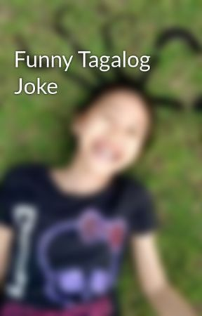 Funny Tagalog Joke by cynelle20