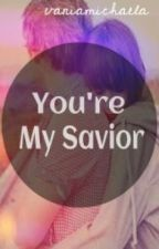 You're My Savior by vaniamichaela