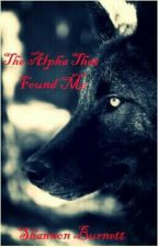 The Alpha That Found Me by Shannon_Burnett