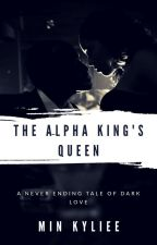 The Alpha King's Queen by MinKyliee