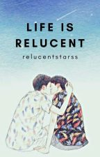 [One-shots] Life Is Relucent by relucentstarss